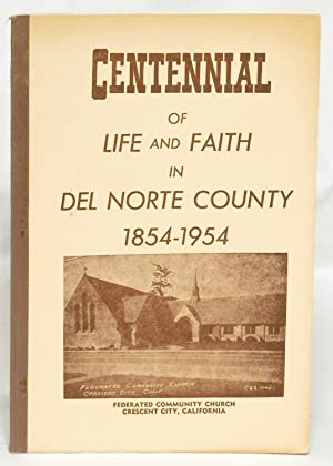 A Century of Life and Faith in Del Norte County: Chase, Don M.