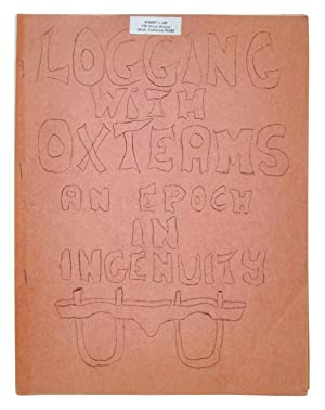Logging with Ox Teams: An Epoch in Ingenuity