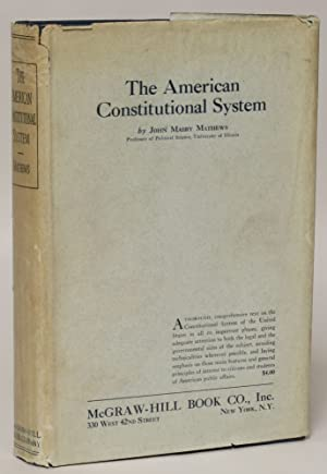 The American Constitutional System: Mathews, John Mabry