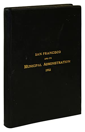 San Francisco: A Brief Biographical Sketch of Some of the Most Prominent Men Who Will Preside Ove...