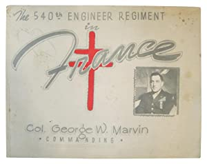 The 540th Engineer Regiment in France, Co. George W. Marvin, Commanding [cover title]: Minkoff, ...