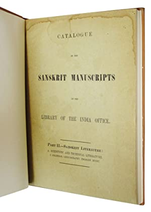 Catalogue of the Sanskrit Manuscripts in the Library of the India Office. Part II, Samskrit ...