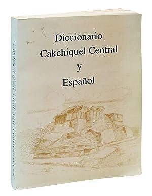 Diccionario cakchiquel central y espanol: Munson L., Jo Ann (compiler)