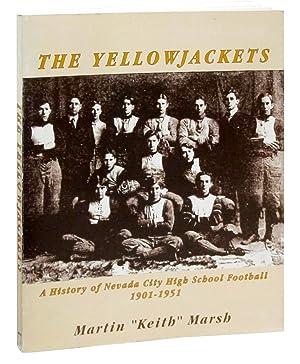 The Yellowjackets: A History of Nevada City High School Football (1901-1951): Marsh, Martin Keith