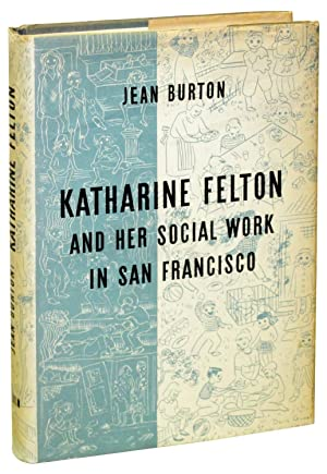 Katherine Felton and Her Social Work in San Francisco
