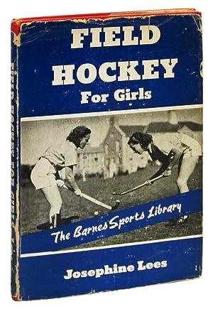 Field Hockey for Girls: Lees, Josephine T.