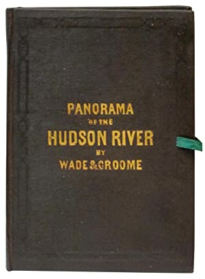 Panorama of the Hudson River from New York to Albany: Wade, William (drawn from nature and engraved...