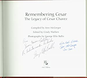 Remembering Cesar: The Legacy of Cesar Chavez: McGregor, Ann; photographs by George Elfie Ballis