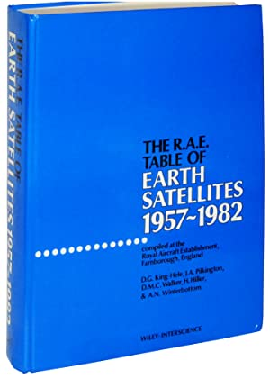 The RAE table of Earth Satellites, 1957-1982, Compiled at The Royal Aircraft Establishment, ...