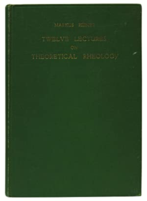Twelve lectures on theoretical rheology: Markus Reiner