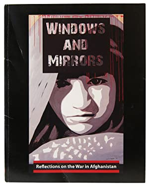 Windows and Mirrors: Reflections on the war in Afghanistan: Tashjian, Carol and Amy H. Winter (...
