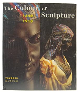 The Colour of Sculpture, 1840-1910: Bluhm, Andreas et al.