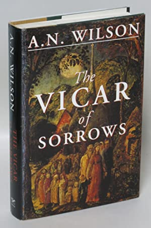 The Vicar of Sorrows: A. N. Wilson