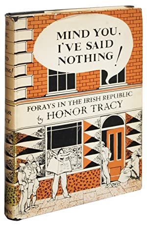 Mind You, I've Said Nothing! Forays in the Irish Republic: Tracy, Honor (pseudonym of Lilbush ...