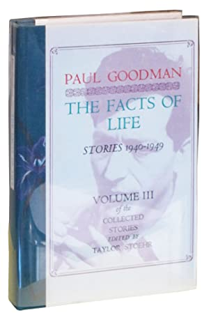 The Facts of Life: Stories, 1940-1949. Volume III of the Collected Stories: Goodman, Paul