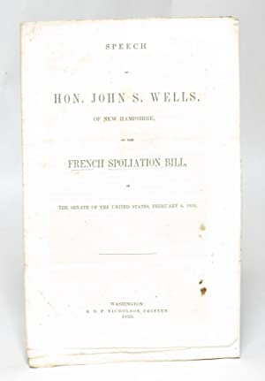 Speech of Hon. John S. Wells, of New Hampshire, on the French Spoliation Bill, in the Senate of the...