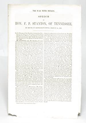 The War with Mexico. Speech of Hon. F. P. Stanton, of Tennessee, in the House of representatives, ...