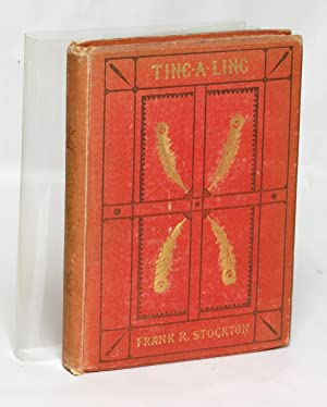 Ting-a-Ling: Stockton, Frank R.; illustrated by E. B. Bensell