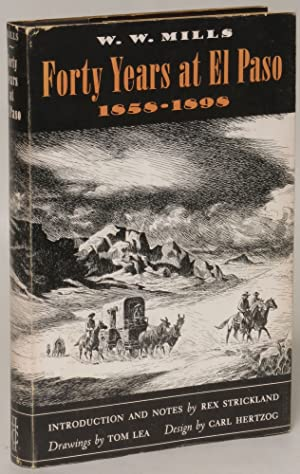 Forty Years at El Paso, 1858-1898: W. W. Mills