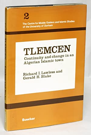 Tlemcen: Continuity and Change in an Algerian Islamic Town (Centre for Middle Eastern and Islamic ...