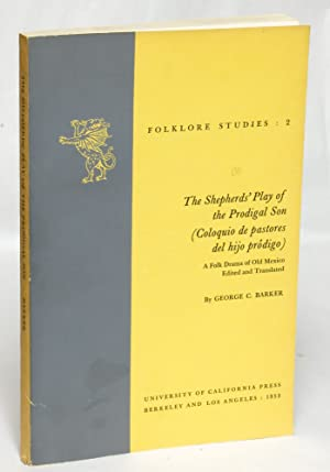 Shepherds' Play of the Prodigal Son (Coloquio de pastores del hijo prodigo): A Folk Drama of ...