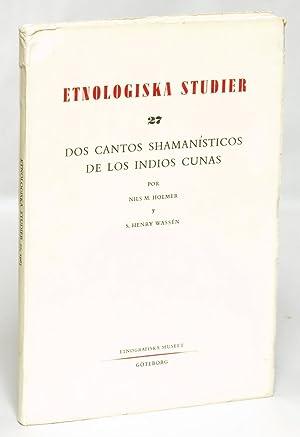 Dos cantos shamanisticos de los indios cunas.: Holmer, Nils M.