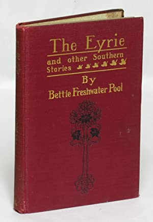 The Eyrie: And Other Southern Stories: Bettie Freshwater Pool