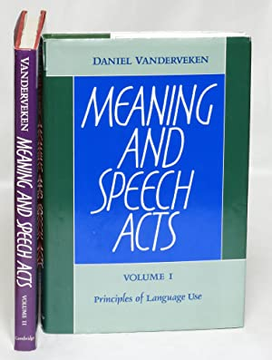 Meaning and Speech Acts. Volume I: Principles of Language Use; Volume II: Formal Semantics of ...