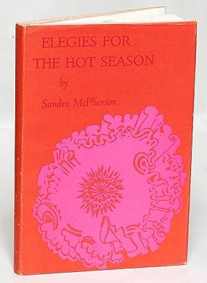 Elegies for the Hot Season: Sandra McPherson