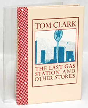 The Last Gas Station and Other Stories: Tom Clark