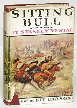 Sitting Bull: Champion of the Sioux, a Biography: Stanley Vestal