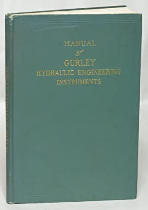 Manual of Gurley Hydraulic Engineering Instruments: Gurley, W. and L.E.