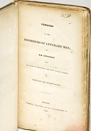 Remarks On the Disorders of Literary Men: Or An Inquiry into the Means of Preventing the Evils ...