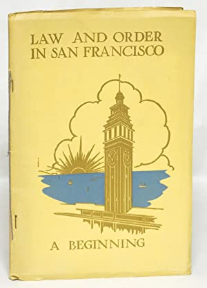 Law and Order in San Francisco: A Beginning: San Francisco Chamber of Commerce