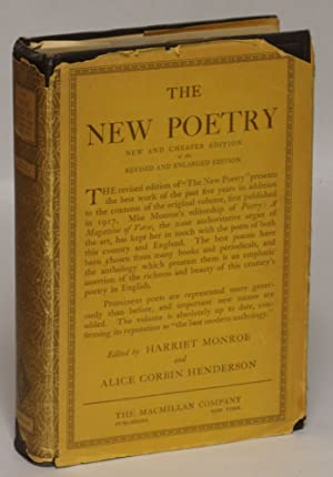The New Poetry: An Anthology of Twentieth-Century Verse in English: Monroe, Harriet and Alice ...