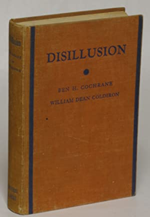 Disillusion: A Story of the Labor Struggle in the Western Woodworking Mills: William Dean Ben H. ...