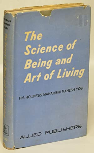 The Science of Being and Art of Living: Yogi, Maharishi Mahesh (Mahesh Prasad Varma)