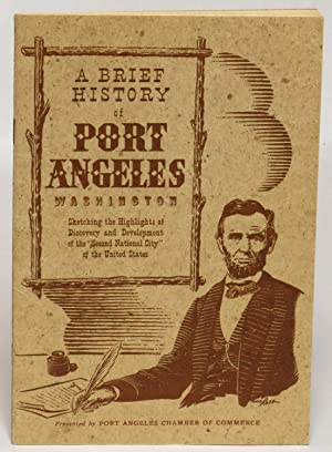 A Brief History of Port Angeles: Welsh, William D.
