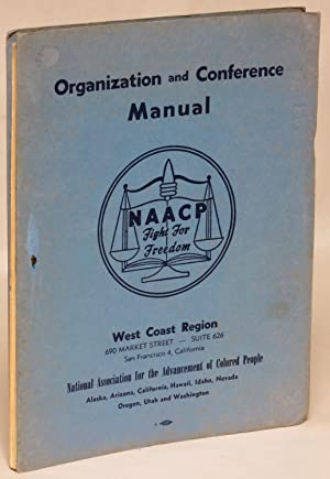 Organization and Conference Manual: West Coast Region: National Association for the Advancement of ...