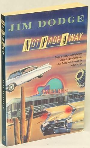 Not Fade Away: Jim Dodge