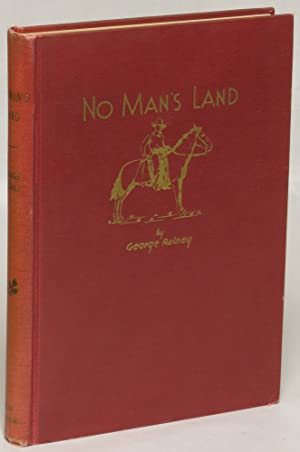 No Man's Land: The Historic Story of a Landed Orphan: George Rainey