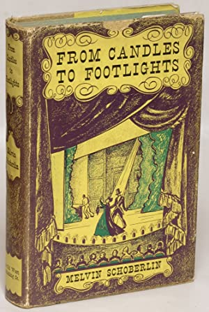 From Candles to Footlights: A Biography of the Pike's Peak Theatre 1859-1876: Melvin ...