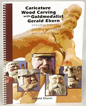 Caricature Wood Carving with Goldmedalist Gerald Ekern Including Patterns, Painting Techniques, and...