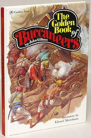 The Golden Book of Buccaneers: Gilbert, John; illustrated
