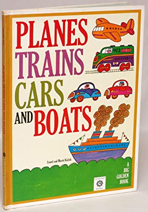 Planes Trains Cars and Boats: A Big Golden Book: Kalish, Lionel and Muriel