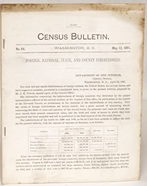 Foreign, National, State, and County Indebtedness (Census Bulletin No. 64, May 12, 1891)