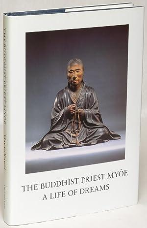 The Buddhist Priest Myoe: A Life of Dreams: Hayao Kawai