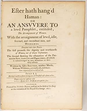 Ester Hath Hang'd Haman: Or, An Ansvvver to a Lewd Pamphlet, Entitled, The Arraignment of ...