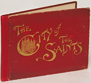 The City of the Saints, Containing Views and Descriptions of Principal Points of Interest in Salt ...