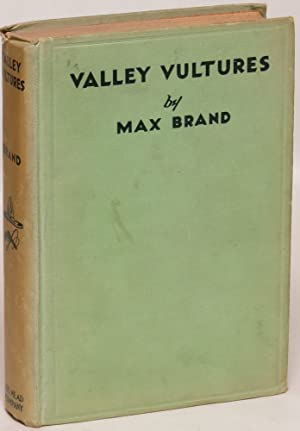 Valley Vultures: Brand, Max (pseudonym of Frederick Faust)